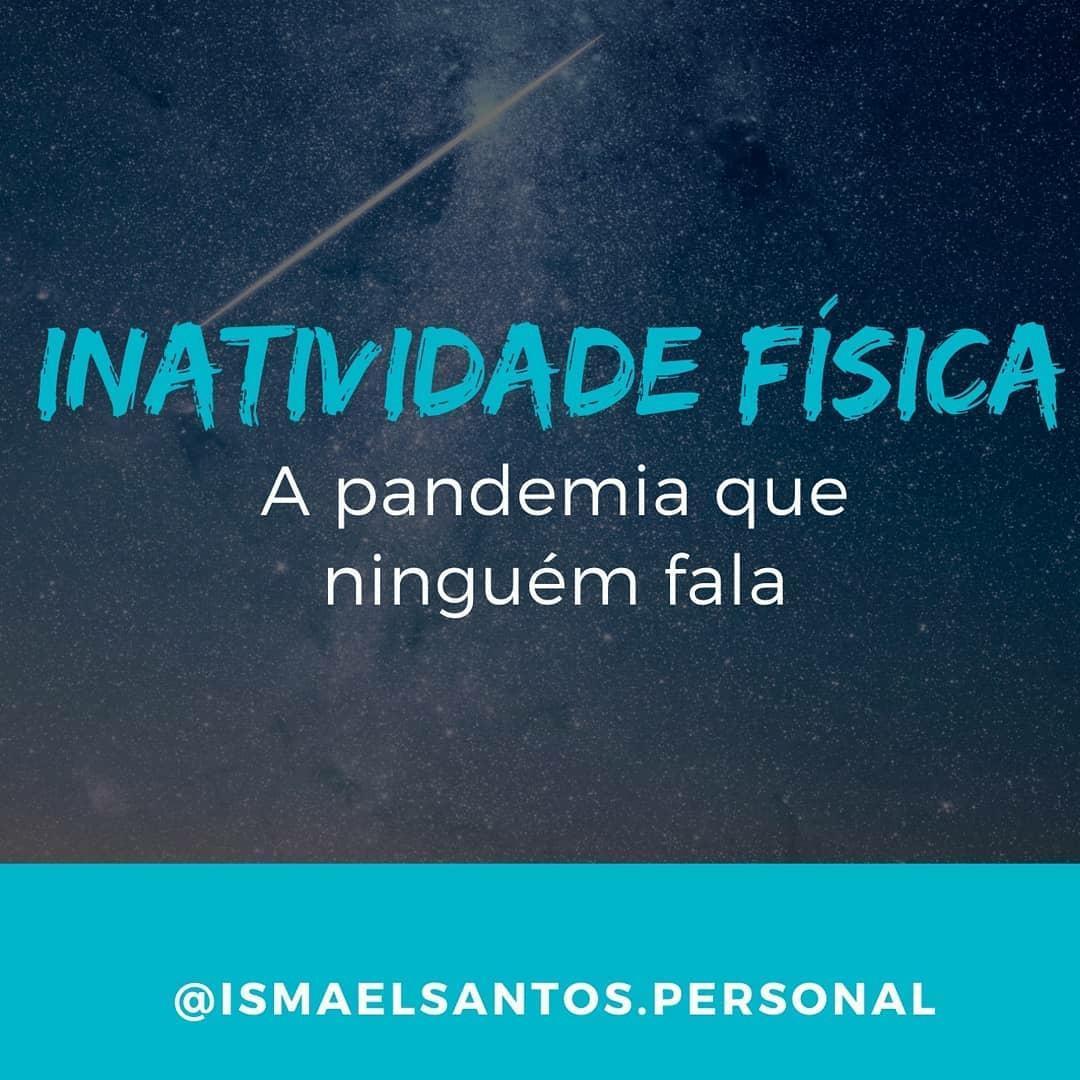 Inatividade Física: A pandemia que ninguém fala.